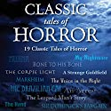 Classic Tales of Horror Audiobook by Arthur Conan Doyle, Robert Louis Stevenson, Charles Dickens, Edgar Allan Poe, Jerome K. Jerome Narrated by Garrick Hagon, Sean Barrett, Stephen Thorne, Paul Panting, Stephen Greif