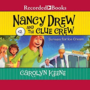 Scream for Ice Cream: Nancy Drew and the Clue Crew, Book 2 | [Carolyn Keene]