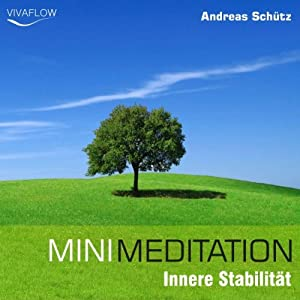 Mini Meditation - Innere Stabilität Hörbuch