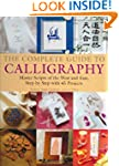 The Complete Guide to Calligraphy: Ma...