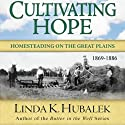 Cultivating Hope: Planting Dreams Series (       UNABRIDGED) by Linda K. Hubalek Narrated by Ann M. Richardson