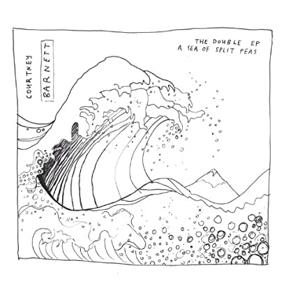 Courtney Barnett - A Double EP: A Sea Of Split Peas