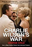 Charlie Wilsons War: The Extraordinary Story of How the Wildest Man in Congress and a Rogue CIA Agent Changed the History
