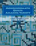 img - for Monochromatic Quilts: Amazing Variety by Mrs. Andi Stanfield (2015-09-29) book / textbook / text book