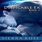 My Despicable Ex: The Ashly Roberts Saga, Book 2 | Sierra Rose