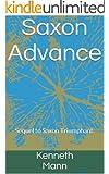 Saxon Advance: Sequel to Saxon Triumphant. (Saxon Trilogy Book 2)