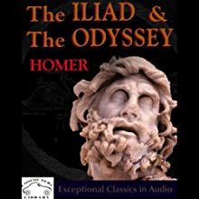 The Iliad & The Odyssey (       UNABRIDGED) by Homer Narrated by John Lescault