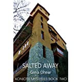 Salted Away (Koniotis Mysteries) ~ Gina Drew