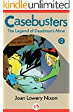The Legend of Deadman's Mine (Casebusters, 2)