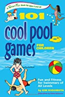 101 Cool Pool Games for Children: Fun and Fitness for Swimmers of All Levels (SmartFun Activity Books)