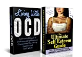HUMAN BEHAVIOR BOX SET #4: Living With OCD + The Ultimate Self Esteem Guide(Self Esteem, Self - Confidence, Self Esteem for Women, Inner Strength, Confidence, ... Cycling Disorder, OCD Self Help, OCD Books)