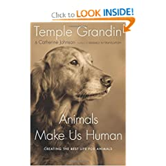 Animals Make Us Human: Creating the Best Life for Animals - Temple Grandin, Catherine Johnson