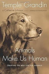 "Cover of ""Animals Make Us Human: Creating..."