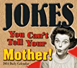 img - for Jokes You Can't Tell Your Mother 2014 Boxed/Daily (calendar) book / textbook / text book