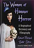The Women of Hammer Horror: A Biographical Dictionary and Filmography