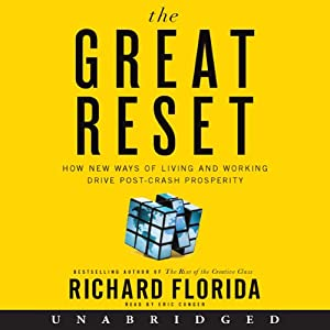 The Great Reset: How New Ways of Living and Working Drive Post-Crash Prosperity | [Richard Florida]