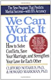 We Can Work It Out: How to Solve Conflicts, Save Your Marriage, and Strengthen Your Love for Each Other