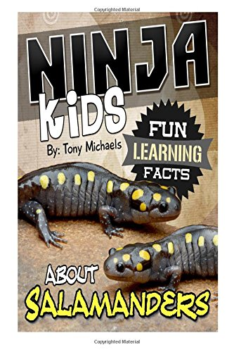 Fun Learning Facts About Salamanders: Illustrated Fun Learning For Kids (Ninja Kids)