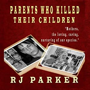 Parents Who Killed Their Children Audiobook