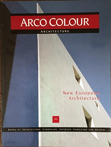 Arco Colour Architecture: New European Architecture (English and Spanish Edition)