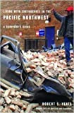 Living with Earthquakes in the Pacific Northwest: A Survivor's Guide, Second Edition, Revised and Expanded