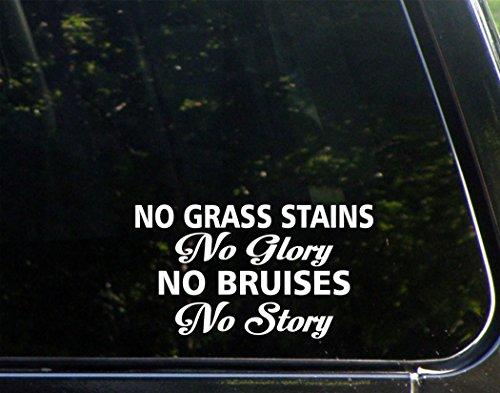 "No Grass Stains No Glory No Bruises No Story - 6-1/2"" x 4"" - Vinyl Die Cut Decal/ Bumper Sticker For Windows, Cars, Trucks, Laptops, Etc."