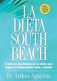 La Dieta South Beach: El delicioso plan disenado por un medico para asegurar el adelgazamiento rapido y saludable (The South Beach Diet) (Spanish Edition) (1579549462) by Agatston, Arthur