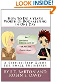How To Do A Year's Worth of Bookkeeping in One Day: A Step-by-Step Guide for Small Businesses