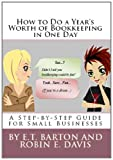 How To Do A Years Worth of Bookkeeping in One Day: A Step-by-Step Guide for Small Businesses