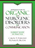 img - for By Carole T. Ferrand - Introduction to Organic and Neurogenic Disorders of Communication: Current Scope of Practice: 1st (first) Edition book / textbook / text book