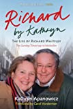 Kathyrn Apanowicz Richard By Kathryn: The Life of Richard Whiteley