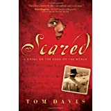 Scared: A Novel on the Edge of the Worldby Tom Davis