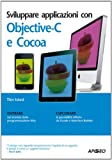 img - for Sviluppare applicazioni con Objective-C e Cocoa (Guida completa) (Italian Edition) book / textbook / text book