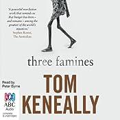 Three Famines | [Thomas Keneally]