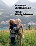Pawel Althamer: The Neighbors