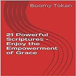 21 Powerful Scriptures - Enjoy the Empowerment of Grace | Boomy Tokan