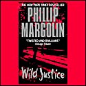 Wild Justice Audiobook by Phillip Margolin Narrated by Anna Fields