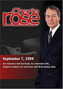 Charlie Rose with Ed Koch; Stephen Collins; Bret Easton Ellis (September 7 ,1994)