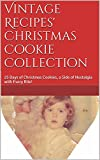 img - for Vintage Recipes' Christmas Cookie Collection: 25 Days of Christmas Cookies, a Side of Nostalgia with Every Bite! (Vintage Recipes' Seasonal Booklets) book / textbook / text book