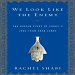 We Look Like the Enemy: The Hidden Story of Israel's Jews from Arab Lands | Rachel Shabi