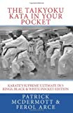img - for The Taikyoku Kata in Your Pocket: Karate's Supreme Ultimate in 5 Rings, Black & White Pocket Edition book / textbook / text book