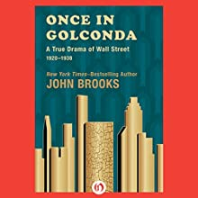 Once in Golconda: A True Drama of Wall Street 1920-1928 (       UNABRIDGED) by John Brooks Narrated by Johnny Heller