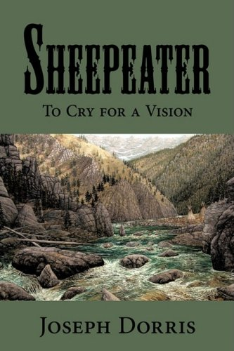 Sheepeater: To Cry for a Vision