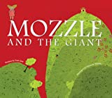 Mozzle and the Giant