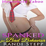 Spanked for Bad Behavior: Older Man of the House, Book 6 | Randi Stepp