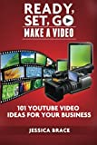 img - for Ready, Set, GO Make A Video: - 101 YouTube Video Ideas For Your Business book / textbook / text book