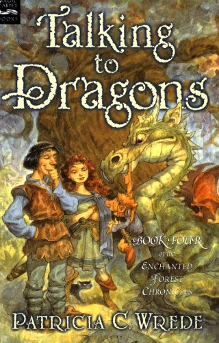Cover of Talking to Dragons: The Enchanted Forest Chronicles, Book Four