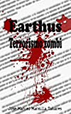 img - for Earthus, terrorismo zombi (Spanish Edition) book / textbook / text book