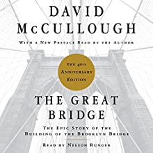 The Great Bridge: The Epic Story of the Building of the Brooklyn Bridge | Livre audio Auteur(s) : David McCullough Narrateur(s) : Nelson Runger