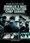 Himmler's Nazi Concentration Camp Gua...